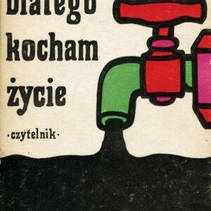 """Okładka książki Jana Pietrzaka pt. """"Dlatego kocham życie"""""""