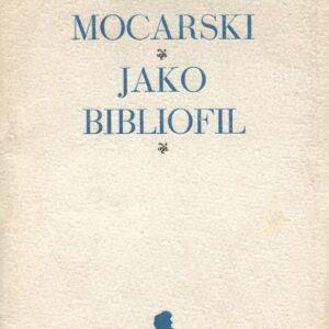 Zygmunt Mocarski jako bibliofil